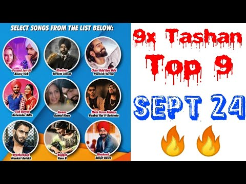 9x Tashan Top 9 | September 24, 2018 | Songs List with a Short Video with Points | Like And Comment