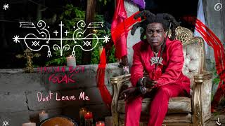 Kodak Black - Don't Leave Me [Official Audio]