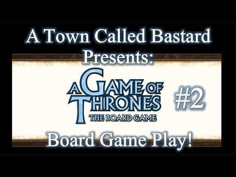 A Game Of Thrones - Board Game Play (Part 2)
