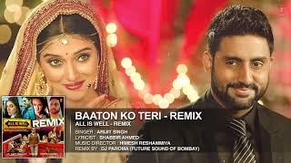'Baaton Ko Teri (Remix)' Full AUDIO   Arijit Singh   Abhishek Bachchan, Asin   DJ Paroma