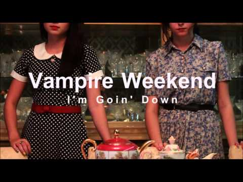Vampire Weekend - I'm Going Down