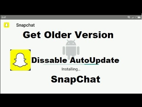 how to change snapchat back to old version and turn off automatic updates  in Android