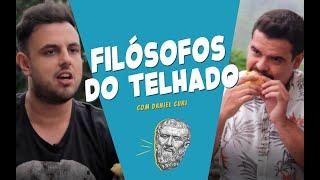 FILÓSOFOS DE TELHADO COM DANIEL CURI