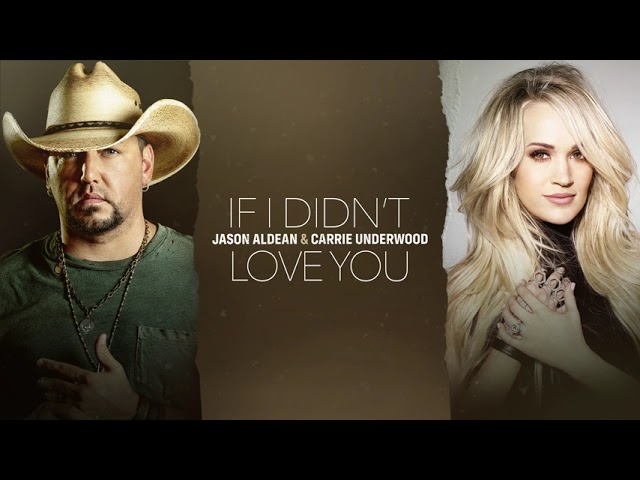 Jason Aldean & Carrie Underwood - If I Didn't Love You (Official Audio)