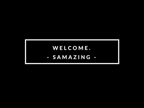 Welcome || Channel Trailer || Samazing