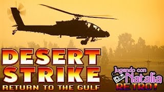 RESCATE EN EL DESIERTO | Desert Strike | Retro Games #17