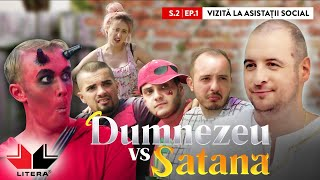 DUMNEZEU vs SATANA (S02/Ep.1): Vizita la asistatii social