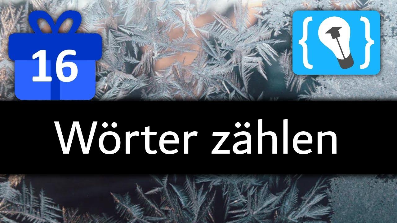 CHALLENGE: Wörter zählen - Programmieren Starten Adventskalender (Türchen 16)
