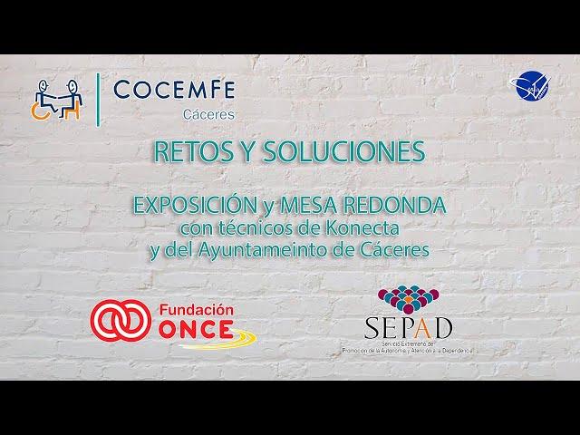 COCEMFE Cáceres. RETOS y SOLUCIONES - Exposición y Mesa Redonda