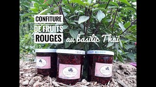MA CONFITURE aux FRUITS ROUGES et au BASILIC THAÏ #En direct du potager