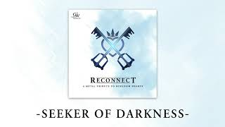 13. Seeker of Darkness (Reconnect: A Metal Tribute to Kingdom Hearts)