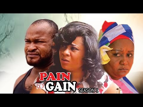 Pain To Gain Season 1 - 2017 Latest Nigerian Nollywood Movie