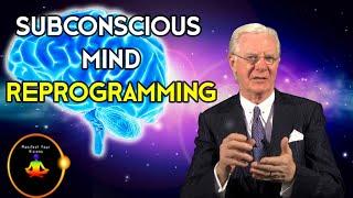 Subconscious Mind Reprogramming (Must Watch!) - Bob Proctor