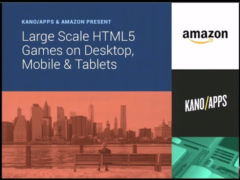 Large Scale HTML5 Games on Desktops, Mobile & Tablets with KANO:Apps