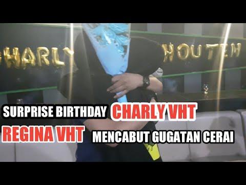 Surprise Birthday Charly VHT, Regina VHT mencabut gugatan cerai Mp3