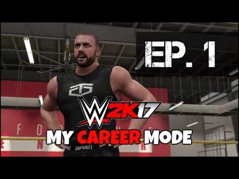 WWE 2K17 My Career Mode - Ep. 1 - THE BEGINNING! - YouTube