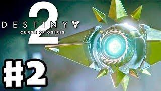 Destiny 2: Curse of Osiris - Gameplay Walkthrough Part 2 - Sagira Ghost Restored! (PS4 Pro)