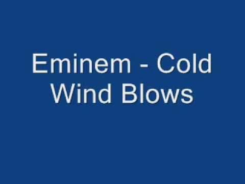 Cold wind Blows Eminem