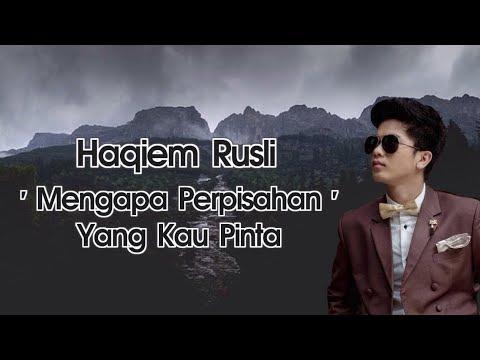 Haqiem Rusli - Mengapa Perpisahan Yang Kau Pinta (Lirik)