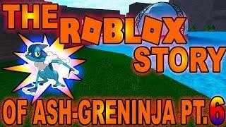 The ROBLOX Story of Ash-Greninja | S1 E6 | ~ ROBLOX Series