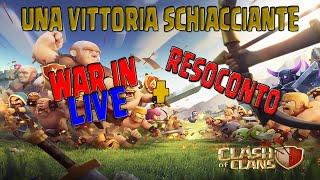 UNA VITTORIA SCHIACCIANTE !! WAR IN LIVE + RESOCONTO !! [CLASH OF CLANS]