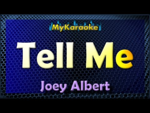 Tell Me - Karaoke version in the style of Joey Albert