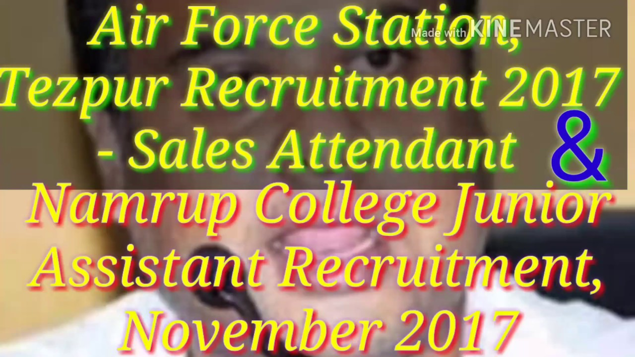 Air Force Station, Tezpur Recruitment 2017 & Namrup College Junior  Assistant Recruitment, Assam Jobs