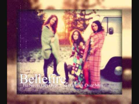 Bellefire - I'll Never Get Over You (Getting Over Me)