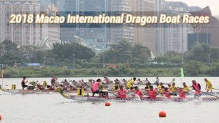 Live: 2018 Macao International Dragon Boat Races 2018澳门国际龙舟赛