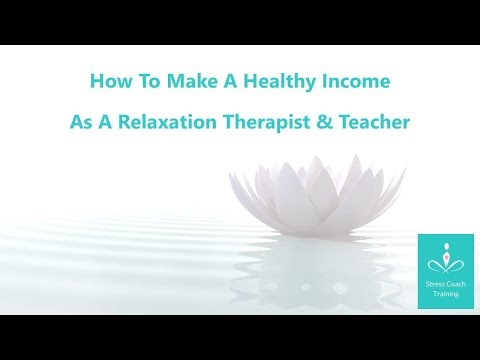 How To Build A Business As A Relaxation Teacher & Therapist  1