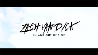 Download Zach Van Dyck - In and Out of Time (Official Music ) MP3 song and Music Video