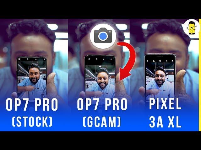 OnePlus 7 Pro vs OnePlus 7 Pro GCam vs Pixel 3a XL camera comparison: Google improves everything