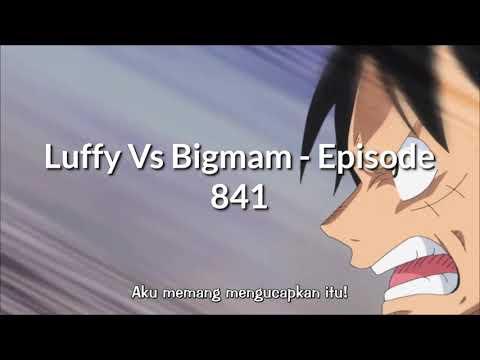 Luffy Vs BigMam - One Piece Episode 841 Sub Indo