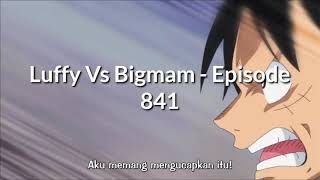 Download Video Luffy Vs BigMam - one piece episode 841 sub indo MP3 3GP MP4