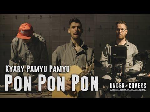 Under ♦ Covers: Kyary Pamyu Pamyu - Pon Pon Pon [Unedited Google Translated Covers]