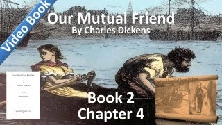 Book 2, Chapter 04 - Our Mutual Friend by Charles Dickens - Cupid Prompted(Book 2, Chapter 4: Cupid Prompted. Classic Literature VideoBook with synchronized text, interactive transcript, and closed captions in multiple languages., 2012-05-24T11:32:43.000Z)