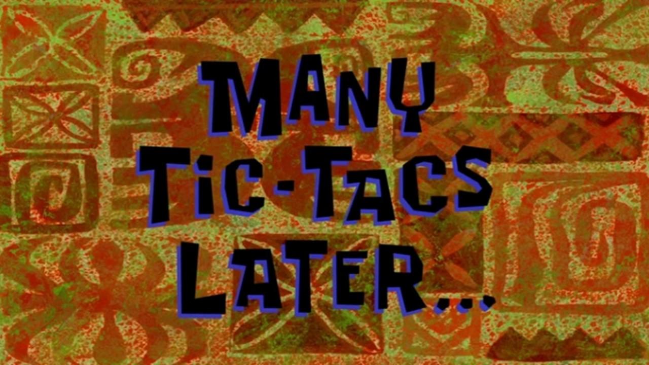 many tic-tacs later