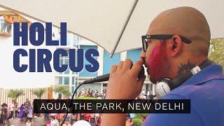 Jappy Bajaj Performing Live at Holi Circus at Aqua, The Park, New Delhi