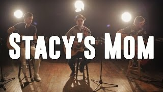 Stacy's Mom - Fountains of Wayne | ACOUSTIC COVER Nick Warner, Frank Moschetto, Trestan Matel