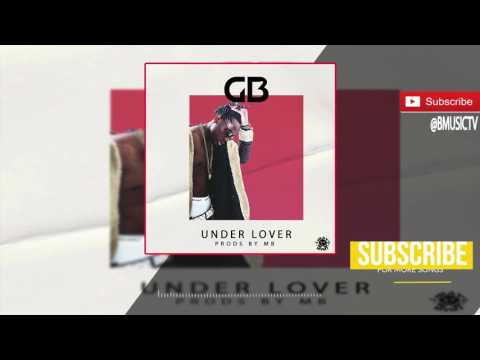 GB - Under Lover (OFFICIAL AUDIO 2017)