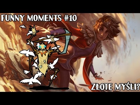 THROW I ZŁOTE MYŚLI? - League of Legends - Funny/Best Moments #10