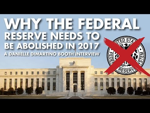 Why the Federal Reserve Needs to be Abolished in 2017 - Danielle DiMartino Booth
