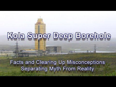 Kola Super Deep Borehole:Facts and Clearing Up Misconceptions Separating Myth from Reality