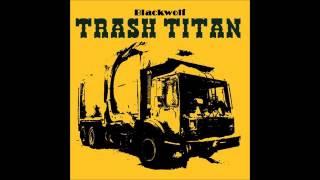 Trash Titan - Blackwolf