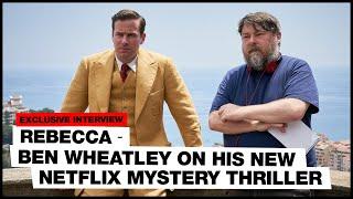 Ben Wheatley On His New Netflix Mystery Thriller 'Rebecca'