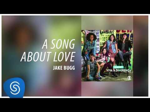 Jake Bugg - A Song about Love (Malhação - Viva a Diferença) [Áudio Oficial]