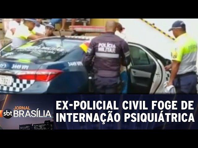 Ex-policial civil foge de internação psiquiatrica | Jornal SBT Brasília 11/02/2019