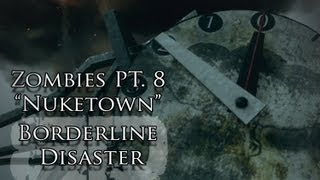 "Zombies Pt. 8 ""Nuketown"" Music Video - Borderline Disaster - Black Ops 2 Zombie Song"