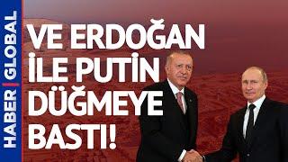 Türkiye ve Rusya'dan Dev Hamle! Erdoğan ve Putin Düğmeye Bastı!