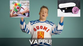 In Finland We have this thing called VAPPU!